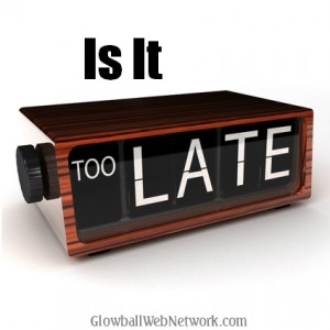 is-it-too-late