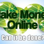 What it Takes to Make Money Online