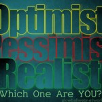 Difference Between Optimists, Pessimists, and Realists