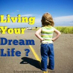 Are You Living Your Dream Life?
